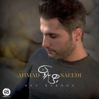 /MP3/Ahmad-Saeedi-Hey-Baroon