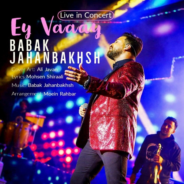 Babak-Jahanbakhsh-Ey-Vaay-Live-In-Concert