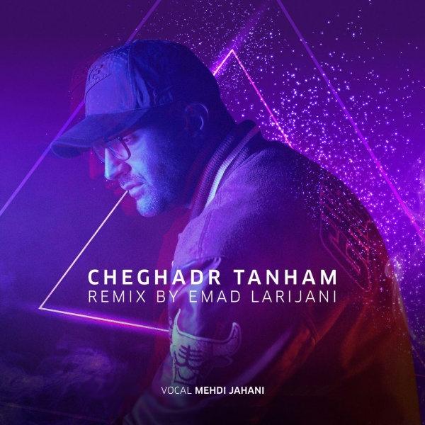 Mehdi-Jahani-Cheghadr-Tanham-Remix